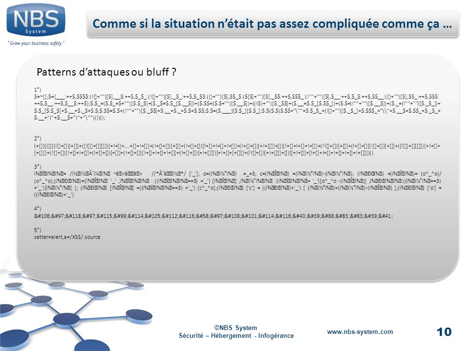 10 ©NBS System Sécurité – Hébergement - Infogérance www.nbs-system.com Patterns dattaques ou bluff .