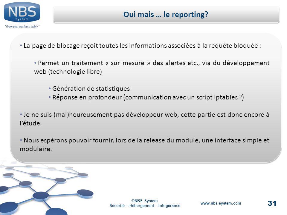 31 ©NBS System Sécurité – Hébergement - Infogérance www.nbs-system.com Oui mais … le reporting.