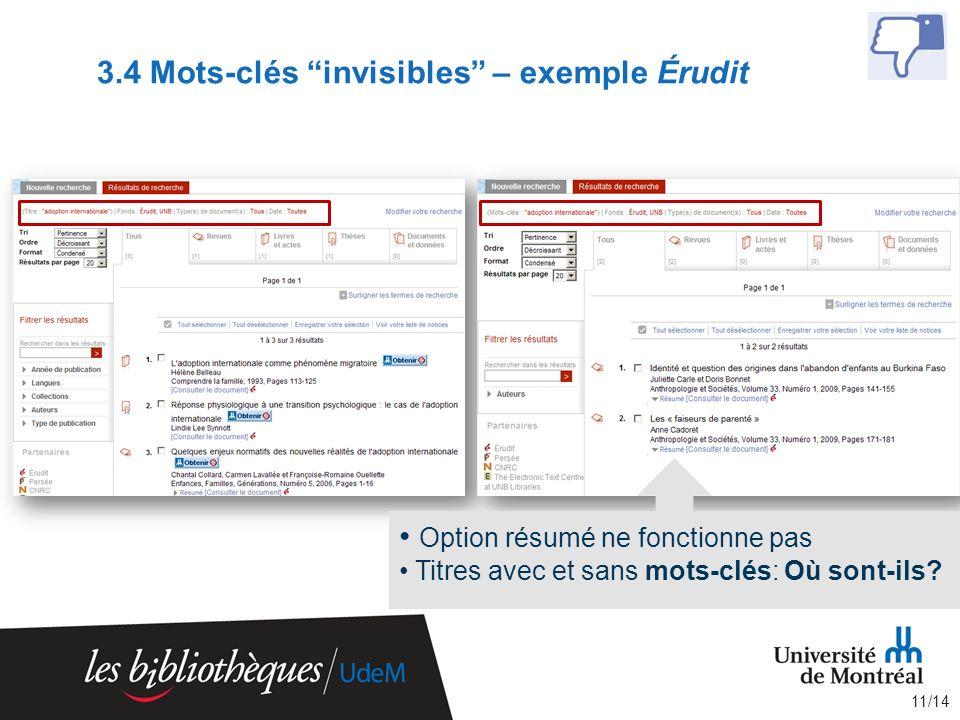 3.4 Mots-clés invisibles – exemple Érudit 11/14 Option résumé ne fonctionne pas Titres avec et sans mots-clés: Où sont-ils?