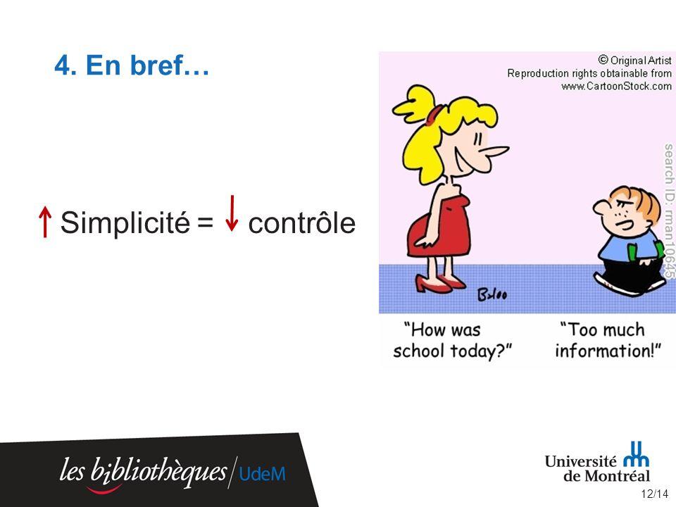 4. En bref… Simplicité = contrôle 12/14