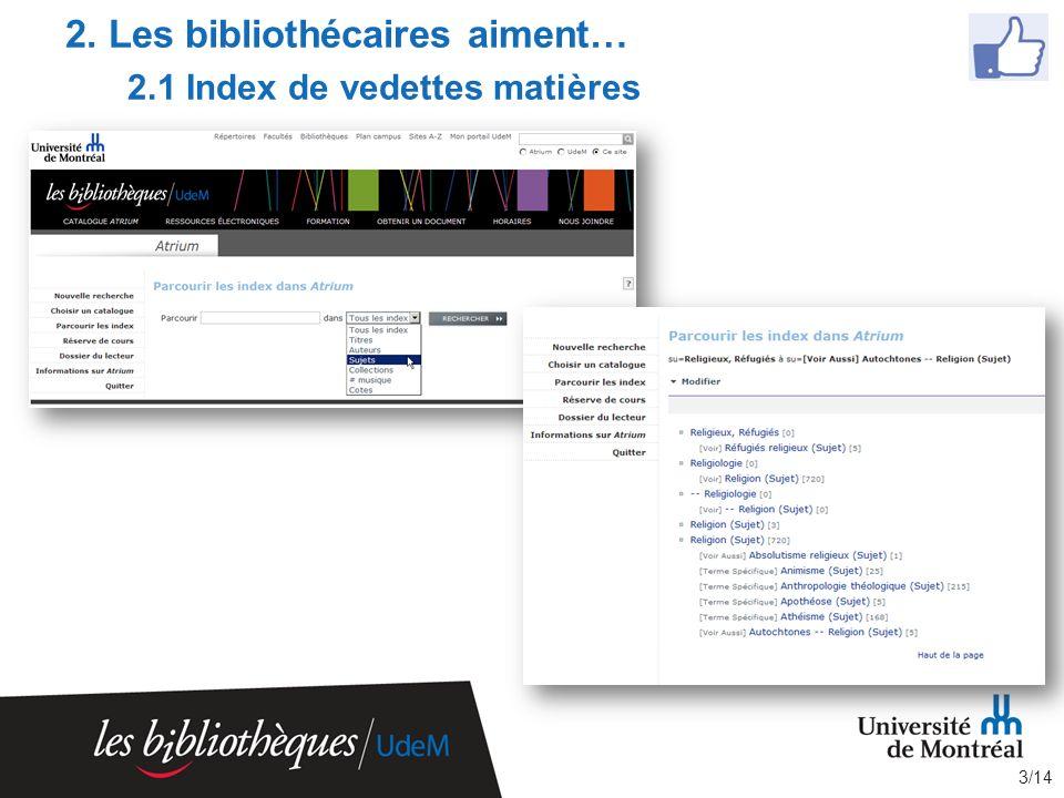 2. Les bibliothécaires aiment… 2.1 Index de vedettes matières 3/14