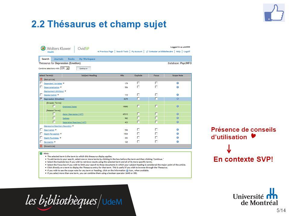 2.2 Thésaurus et champ sujet 5/14 Présence de conseils dutilisation En contexte SVP!