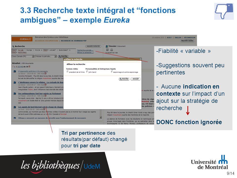 3.3 Recherche texte intégral et fonctions ambigues – exemple Eureka -Fiabilité « variable » -Suggestions souvent peu pertinentes - Aucune indication e
