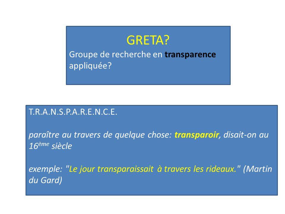 GRETA. Groupe de recherche en transparence appliquée.
