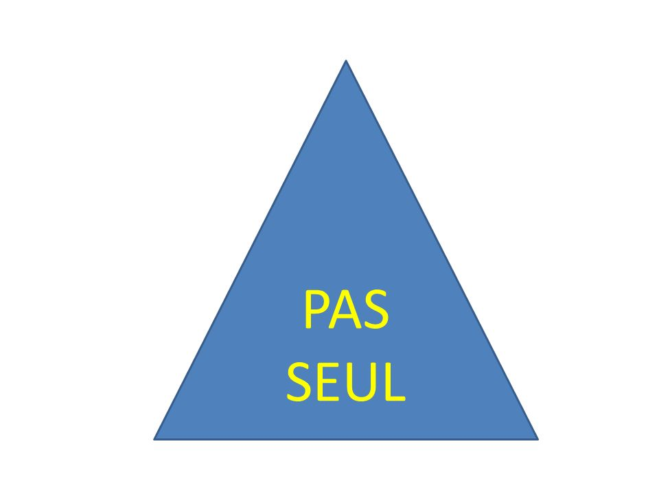 PAS SEUL