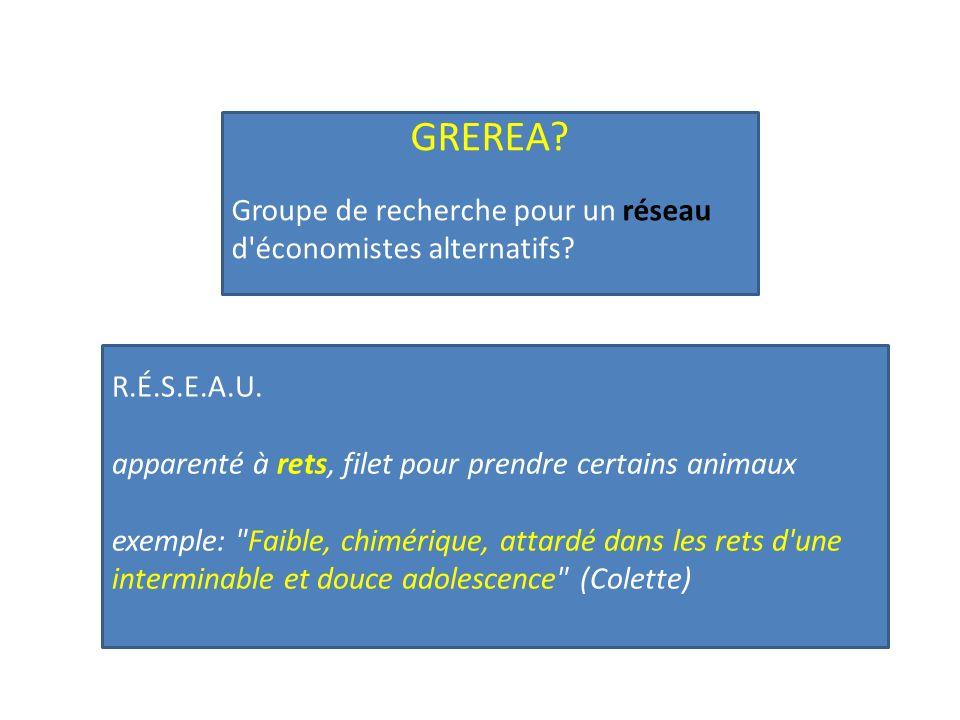 GREREA. Groupe de recherche pour un réseau d économistes alternatifs.