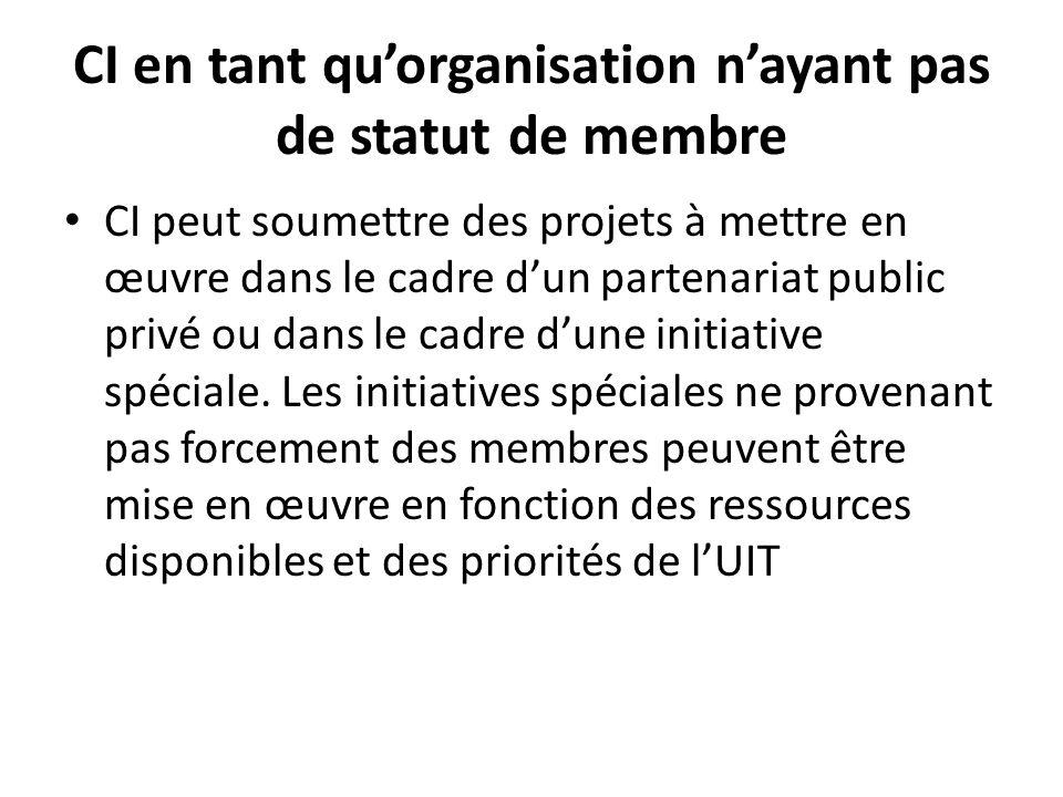 CI en tant quorganisation nayant pas de statut de membre CI peut soumettre des projets à mettre en œuvre dans le cadre dun partenariat public privé ou dans le cadre dune initiative spéciale.