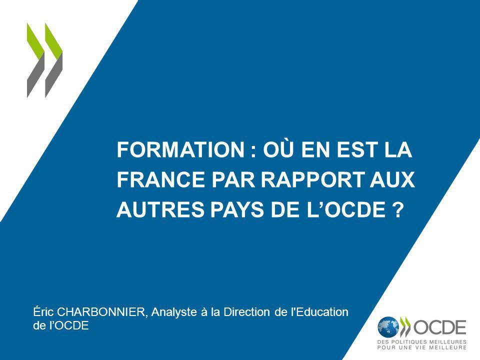 FORMATION : OÙ EN EST LA FRANCE PAR RAPPORT AUX AUTRES PAYS DE LOCDE .
