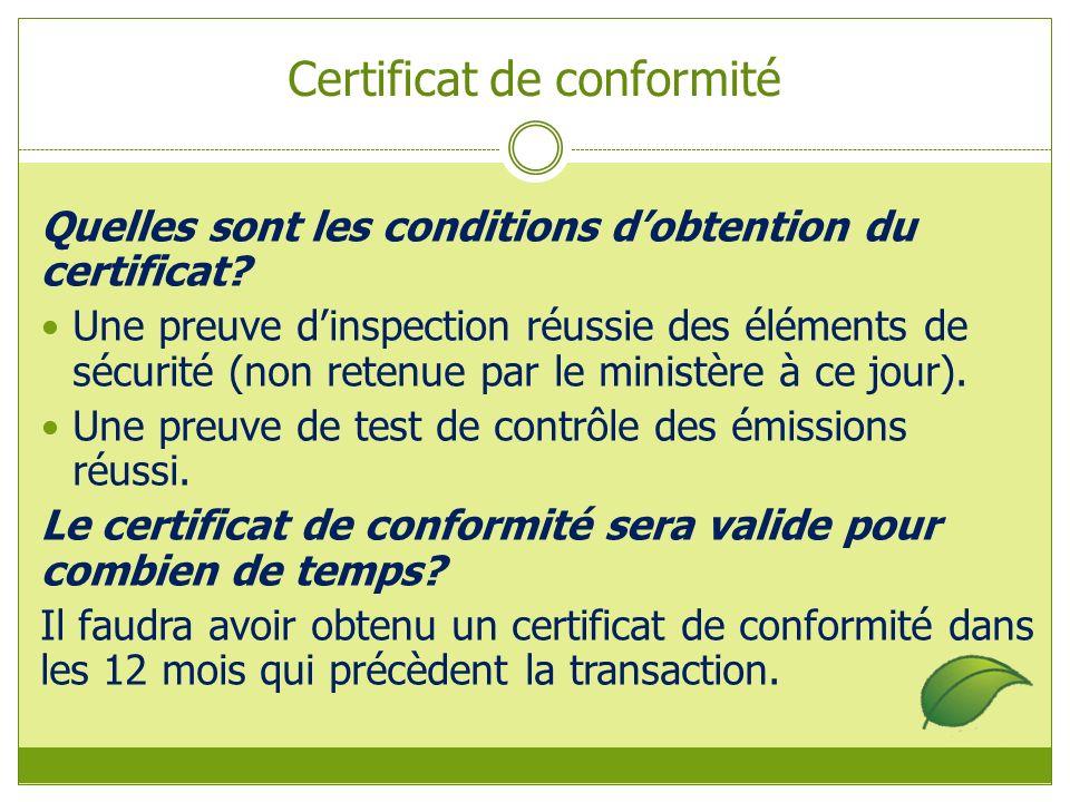 Certificat de conformité Quelles sont les conditions dobtention du certificat.