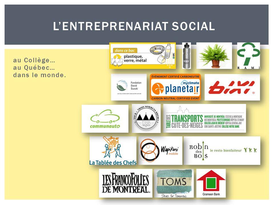 LENTREPRENARIAT SOCIAL au Collège… au Québec… dans le monde.
