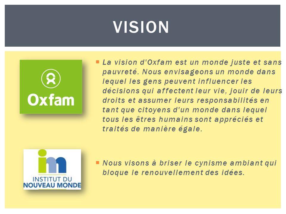 VISION La vision d Oxfam est un monde juste et sans pauvreté.