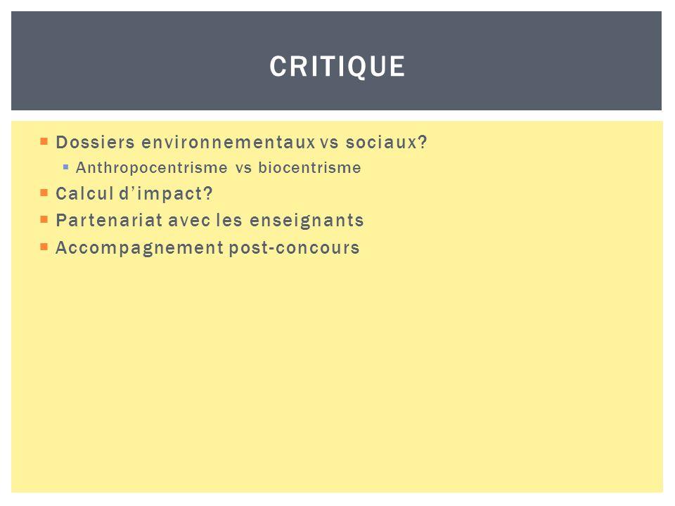 Dossiers environnementaux vs sociaux. Anthropocentrisme vs biocentrisme Calcul dimpact.