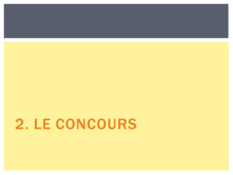 2. LE CONCOURS