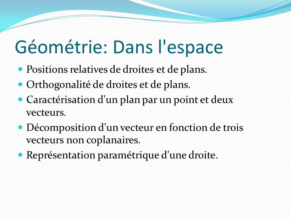 Géométrie: Dans l'espace Positions relatives de droites et de plans. Orthogonalité de droites et de plans. Caractérisation d'un plan par un point et d