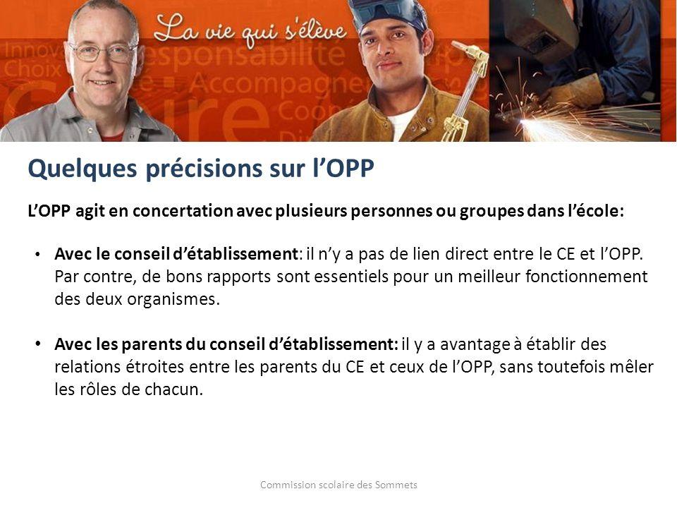 Commission scolaire des Sommets LOPP agit en concertation avec plusieurs personnes ou groupes dans lécole: Avec le conseil détablissement: il ny a pas de lien direct entre le CE et lOPP.