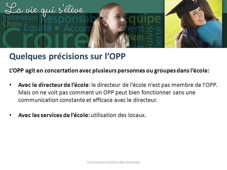 Commission scolaire des Sommets LOPP agit en concertation avec plusieurs personnes ou groupes dans lécole: Avec le directeur de lécole: le directeur de lécole nest pas membre de lOPP.
