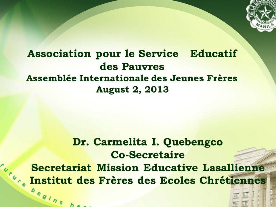 Association pour le Service Educatif des Pauvres Assemblée Internationale des Jeunes Frères August 2, 2013 Dr.