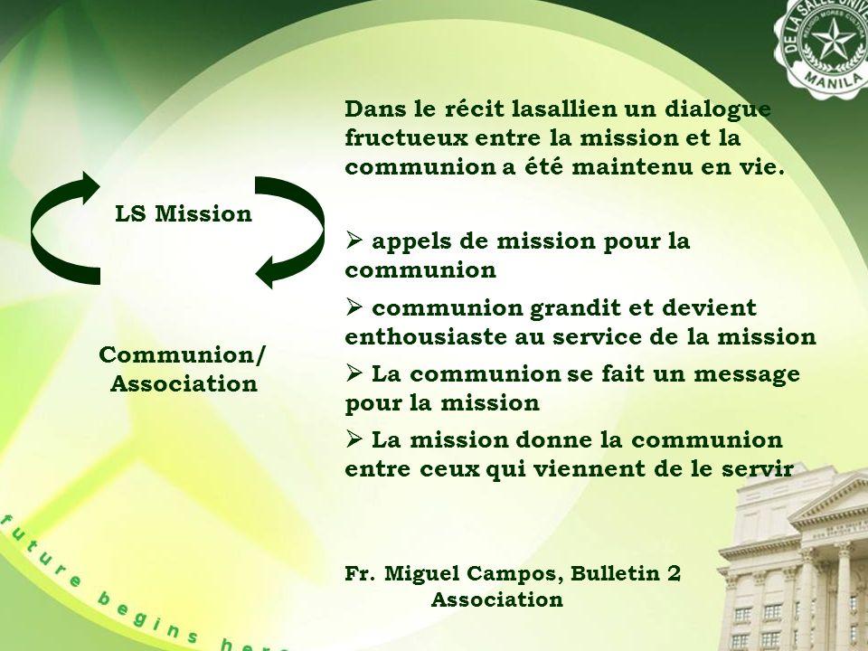 Dans le récit lasallien un dialogue fructueux entre la mission et la communion a été maintenu en vie.