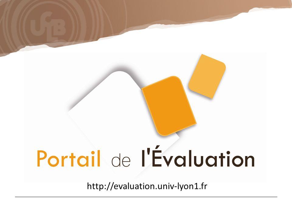 http://evaluation.univ-lyon1.fr Evaluez votre enseignement http://evaluation.univ-lyon1.fr