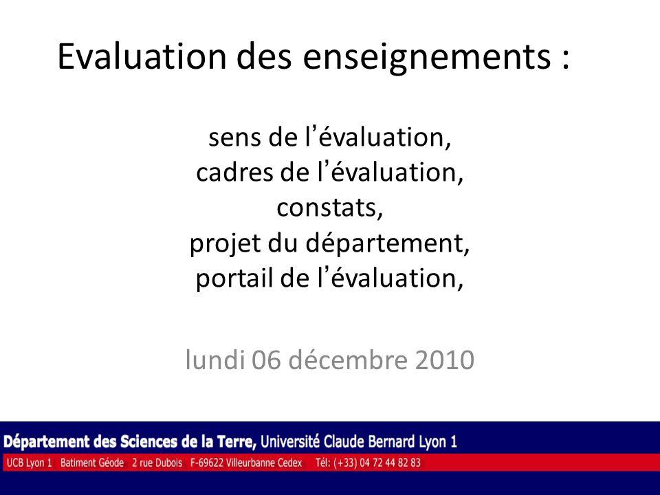 sens de lévaluation, cadres de lévaluation, constats, projet du département, portail de lévaluation, lundi 06 décembre 2010 Evaluation des enseignements :