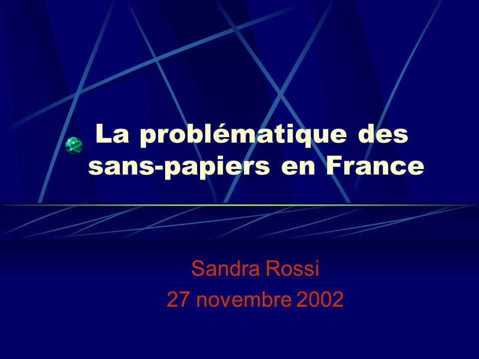 La problématique des sans-papiers en France Sandra Rossi 27 novembre 2002