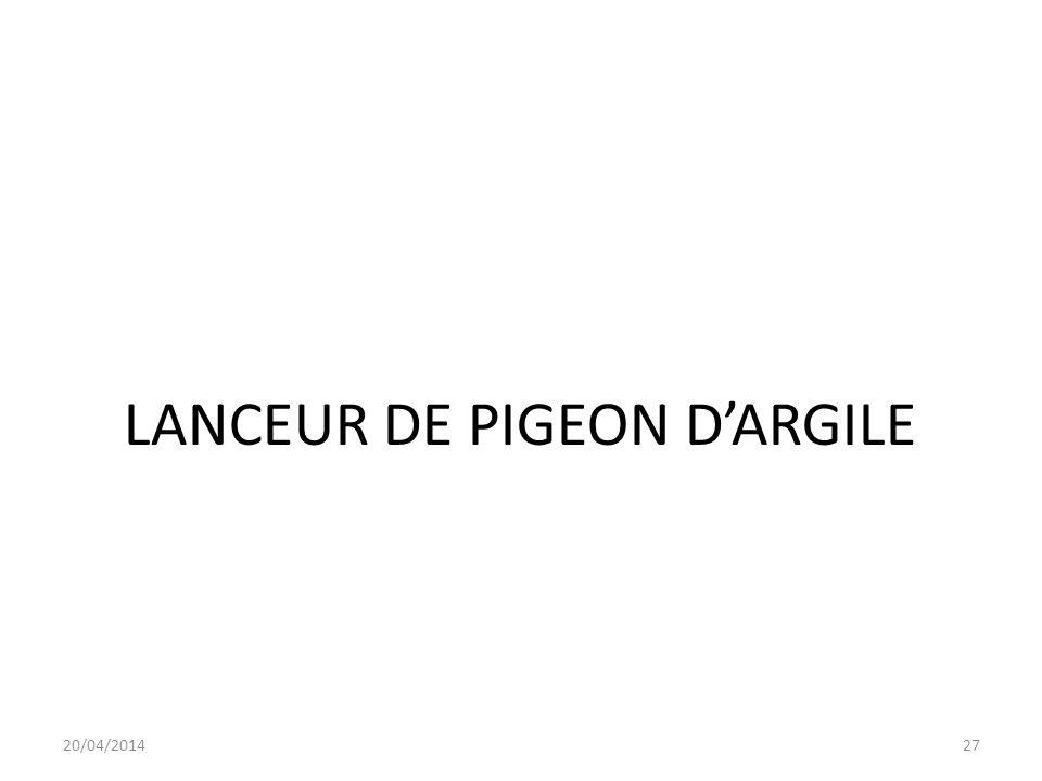 LANCEUR DE PIGEON DARGILE 20/04/201427