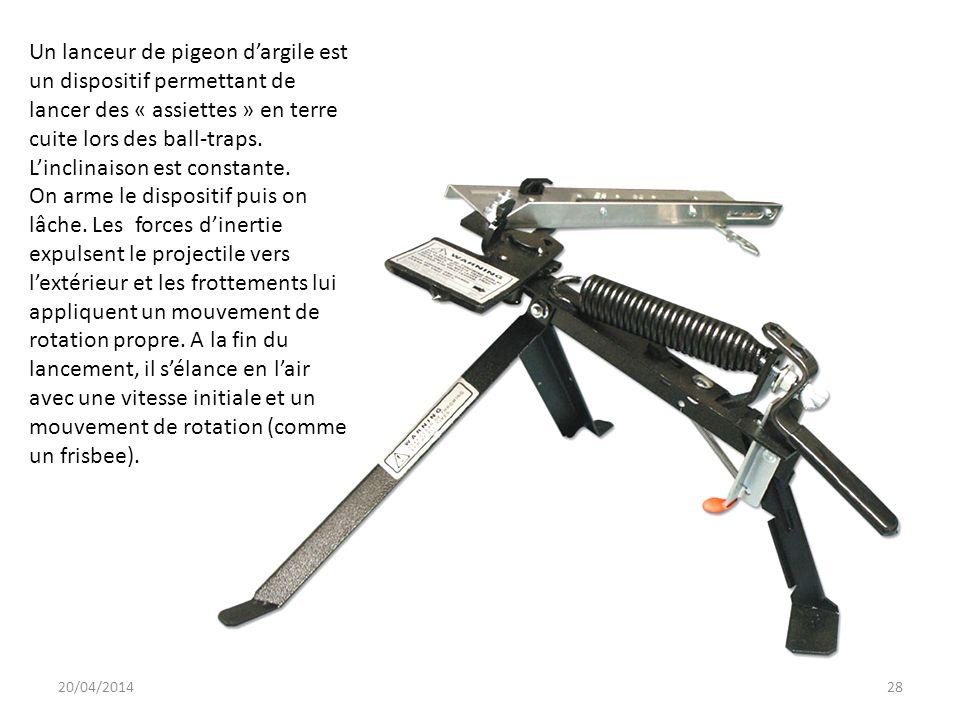 20/04/201428 Un lanceur de pigeon dargile est un dispositif permettant de lancer des « assiettes » en terre cuite lors des ball-traps. Linclinaison es