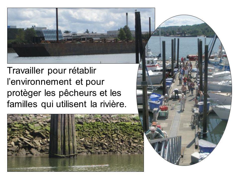 Travailler pour rétablir lenvironnement et pour protèger les pêcheurs et les familles qui utilisent la rivière.