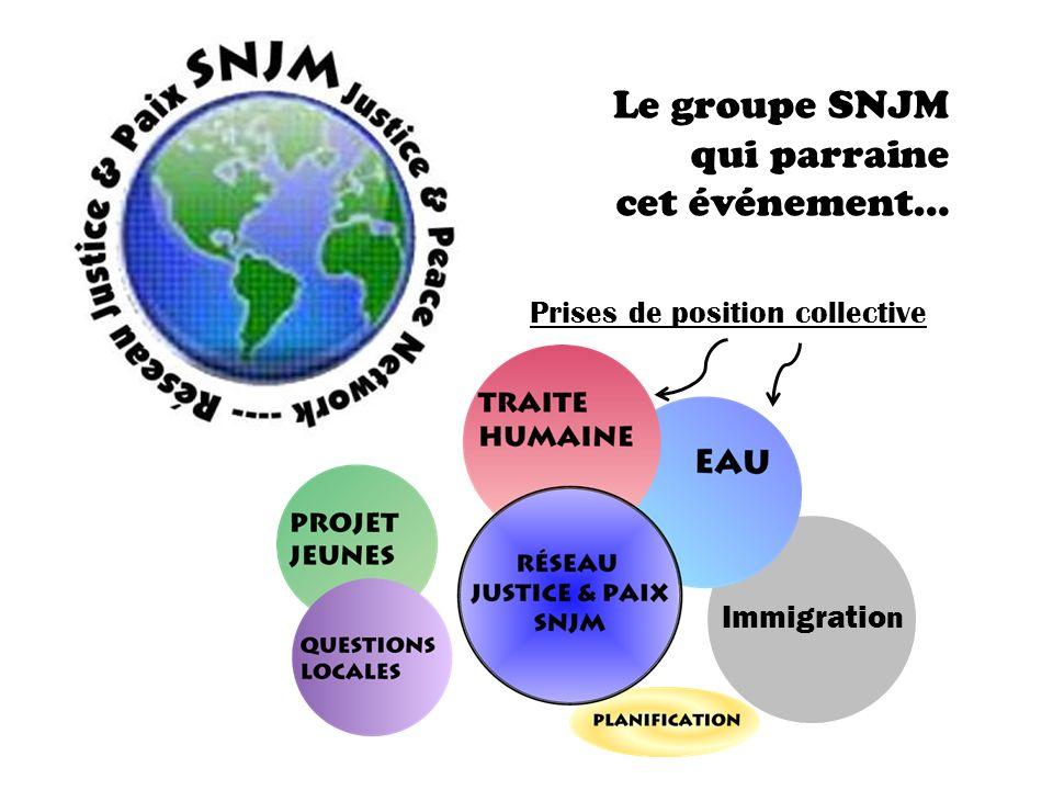 Le groupe SNJM qui parraine cet événement… Immigratio n Prises de position collective