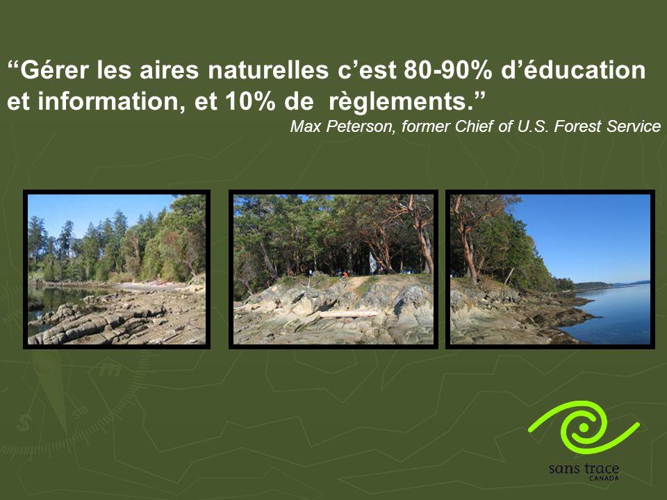 Gérer les aires naturelles cest 80-90% déducation et information, et 10% de règlements.