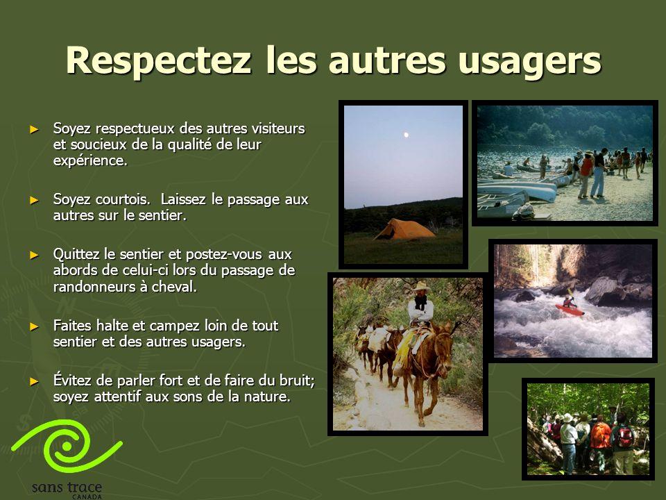 Respectez les autres usagers Soyez respectueux des autres visiteurs et soucieux de la qualité de leur expérience.