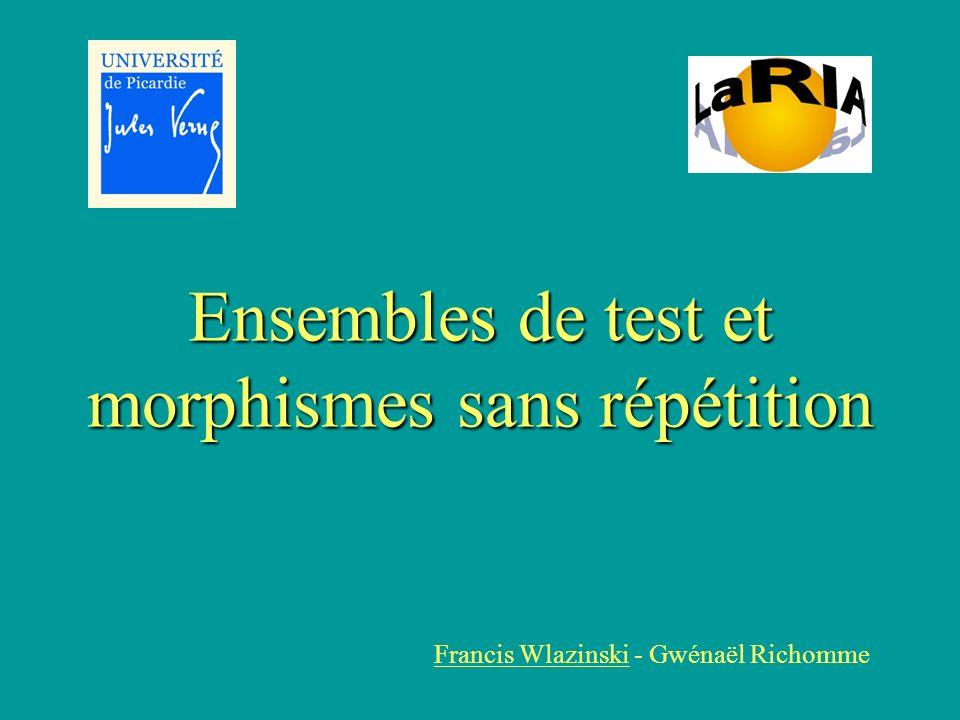 Ensembles de test et morphismes sans répétition Francis Wlazinski - Gwénaël Richomme