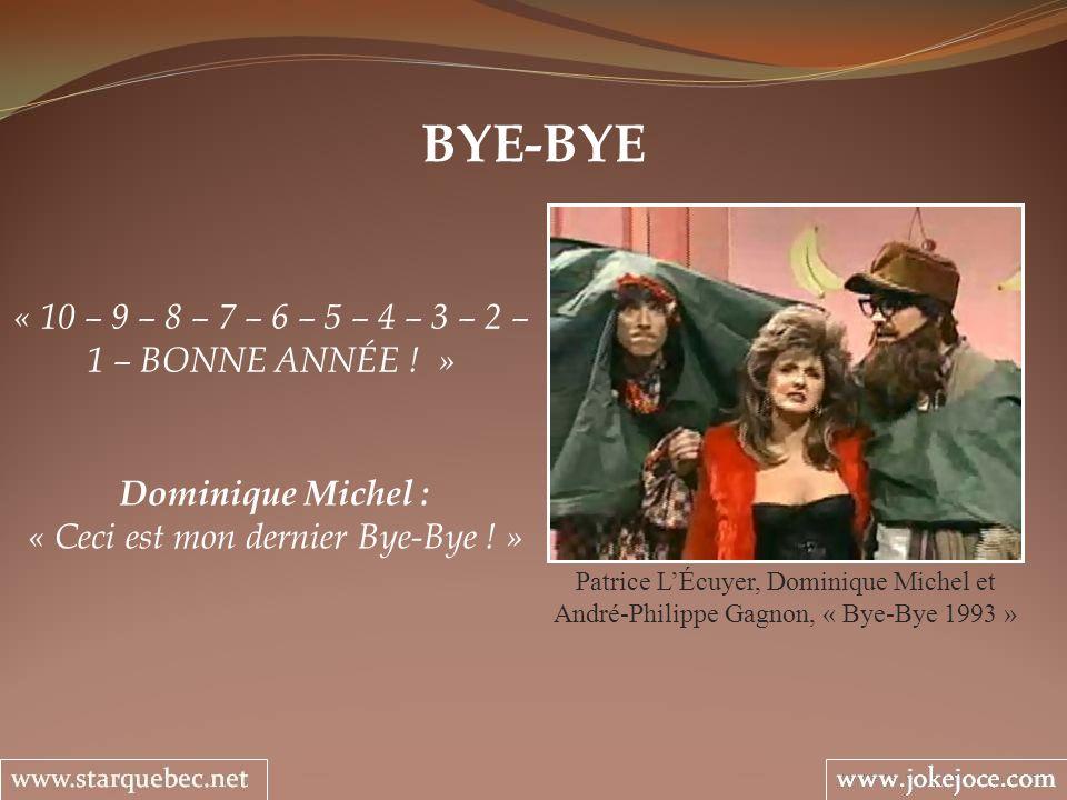 BYE-BYE Patrice LÉcuyer, Dominique Michel et André-Philippe Gagnon, « Bye-Bye 1993 » « 10 – 9 – 8 – 7 – 6 – 5 – 4 – 3 – 2 – 1 – BONNE ANNÉE ! » Domini