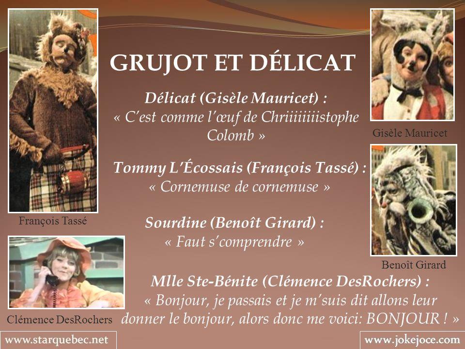 GRUJOT ET DÉLICAT François Tassé Délicat (Gisèle Mauricet) : « Cest comme lœuf de Chriiiiiiiistophe Colomb » Sourdine (Benoît Girard) : « Faut scompre