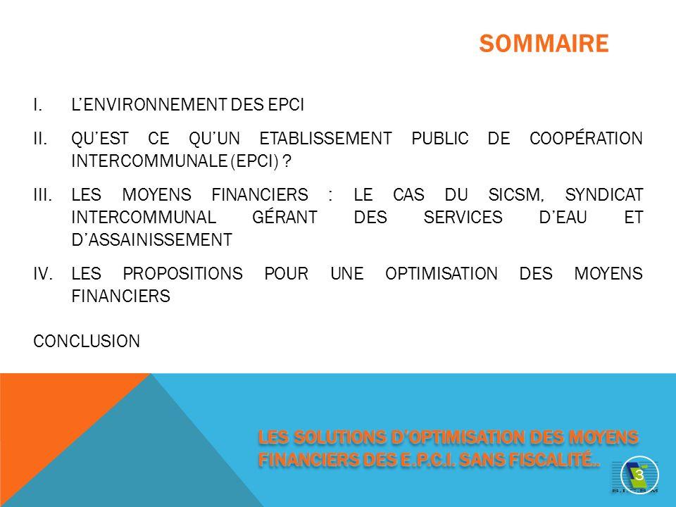 SOMMAIRE I.LENVIRONNEMENT DES EPCI II.QUEST CE QUUN ETABLISSEMENT PUBLIC DE COOPÉRATION INTERCOMMUNALE (EPCI) .