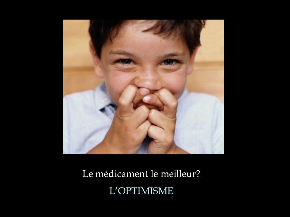Le médicament le meilleur? LOPTIMISME