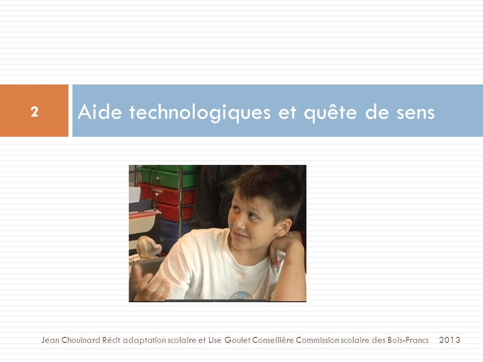 Valeurs ajoutées: Augmentation / Réduction 23 Jean Chouinard Récit adaptation scolaire et Lise Goulet Conseillère Commission scolaire des Bois-Francs 2013