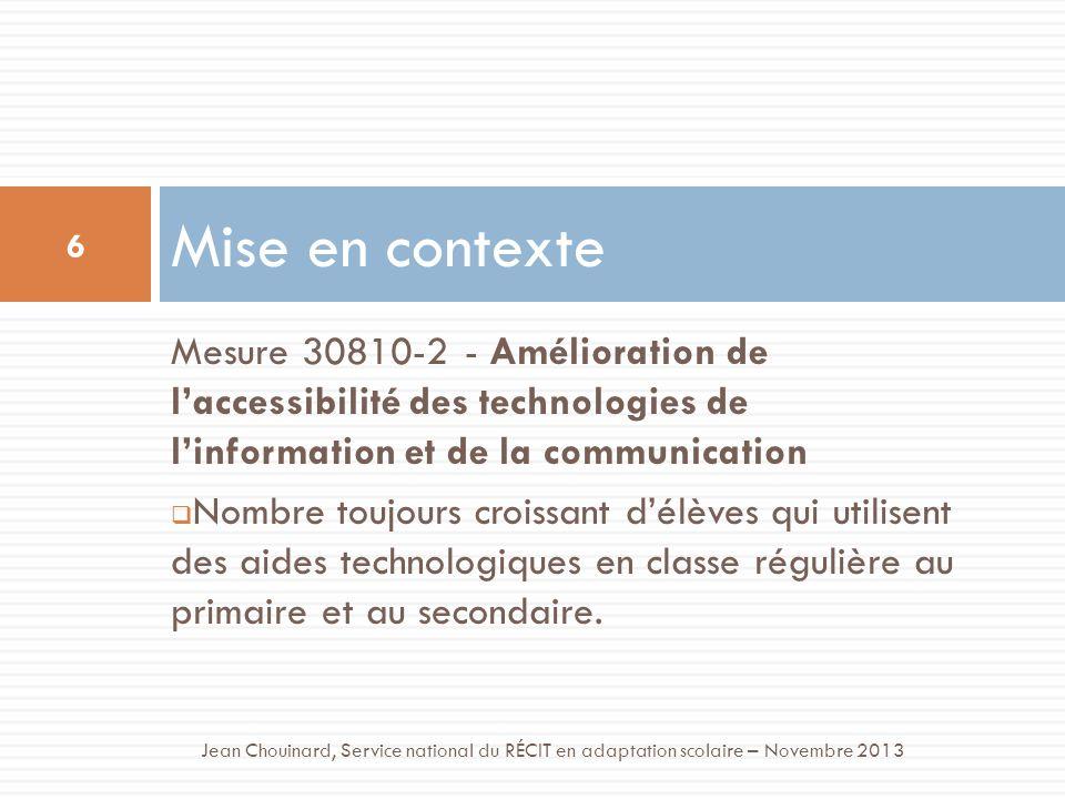Mesure 30810-2 - Amélioration de laccessibilité des technologies de linformation et de la communication Nombre toujours croissant délèves qui utilisen