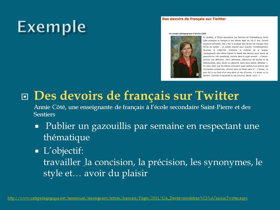 Des devoirs de français sur Twitter Annie Côté, une enseignante de français à lécole secondaire Saint-Pierre et des Sentiers Publier un gazouillis par