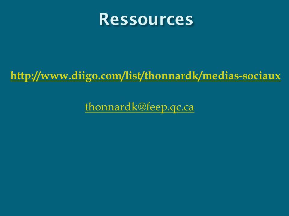 Ressources thonnardk@feep.qc.ca http://www.diigo.com/list/thonnardk/medias-sociaux