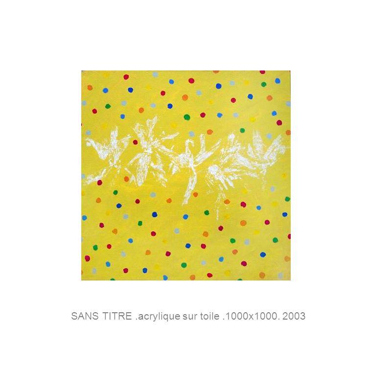 SANS TITRE.acrylique sur toile.1000x1000. 2003