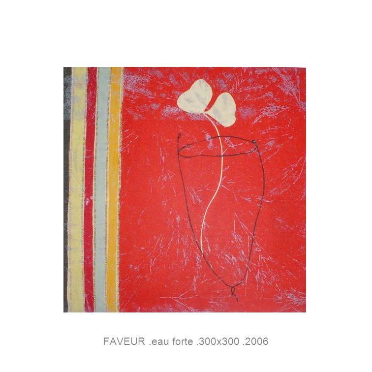 FAVEUR.eau forte.300x300.2006
