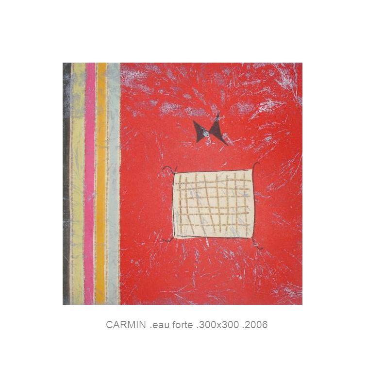 CARMIN.eau forte.300x300.2006