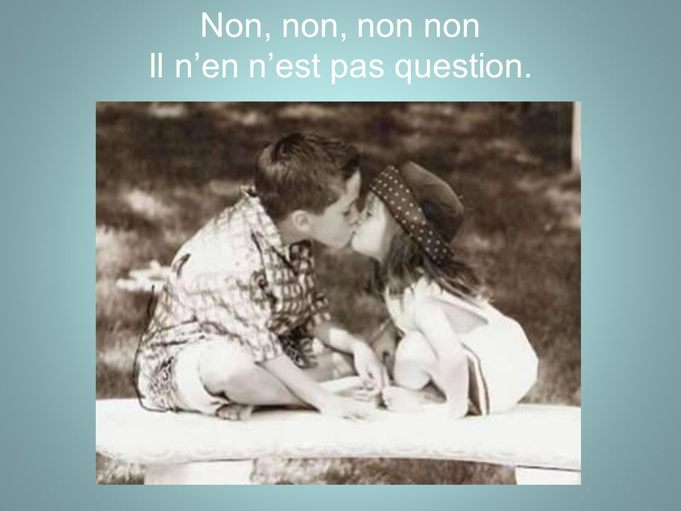 Mais vivre sans tendresse, il nen nest pas question.