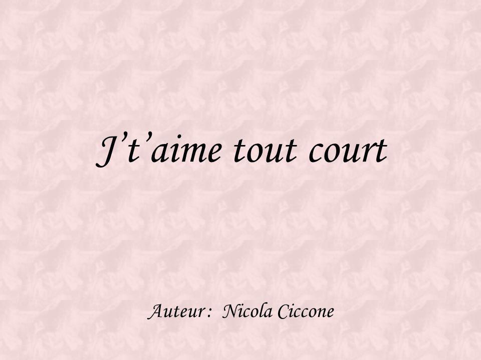 Jtaime tout court Auteur : Nicola Ciccone