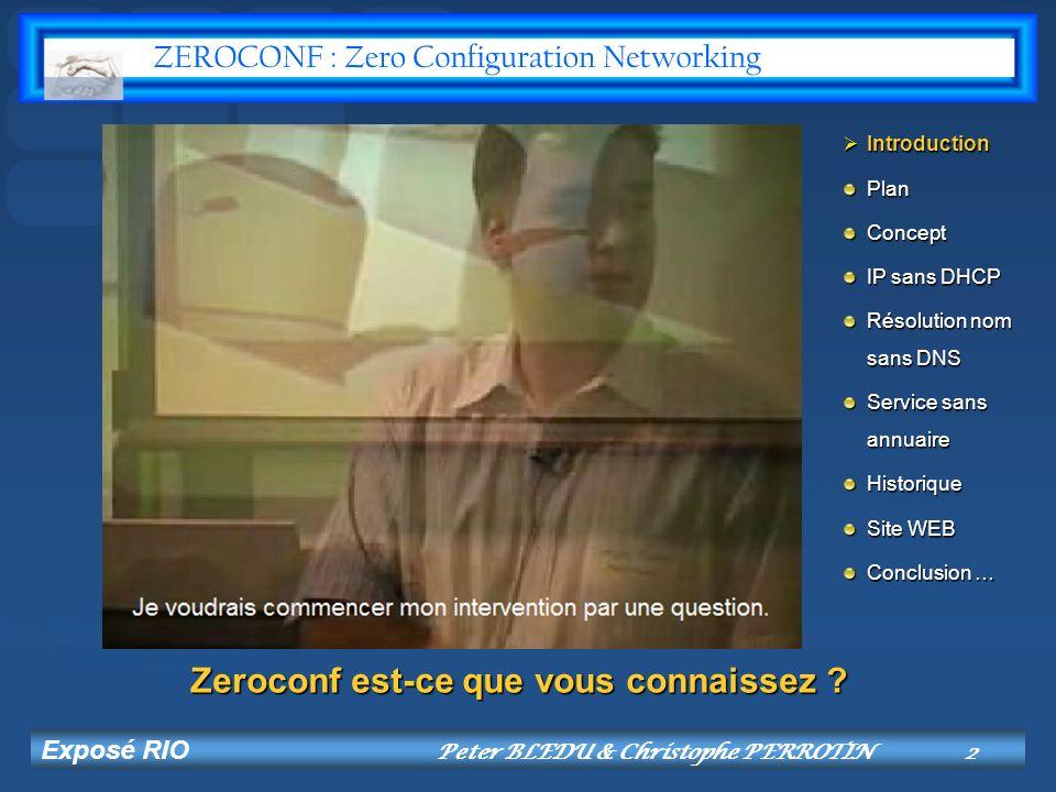 Exposé RIO Peter BLEDU & Christophe PERROTIN13 Protocole SSDP Totalement indépendant du DNS.