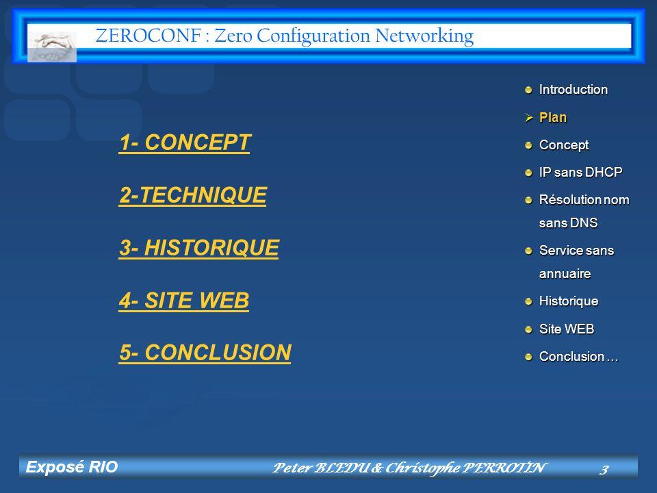 Exposé RIO Peter BLEDU & Christophe PERROTIN14 Protocole DNS-SD Protocole léger, basé cette fois sur DNS.