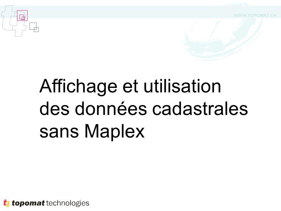 WWW.TOPOMAT.CH Affichage et utilisation des données cadastrales sans Maplex