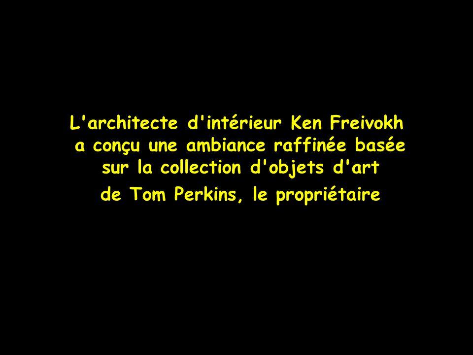 L architecte d intérieur Ken Freivokh a conçu une ambiance raffinée basée sur la collection d objets d art de Tom Perkins, le propriétaire