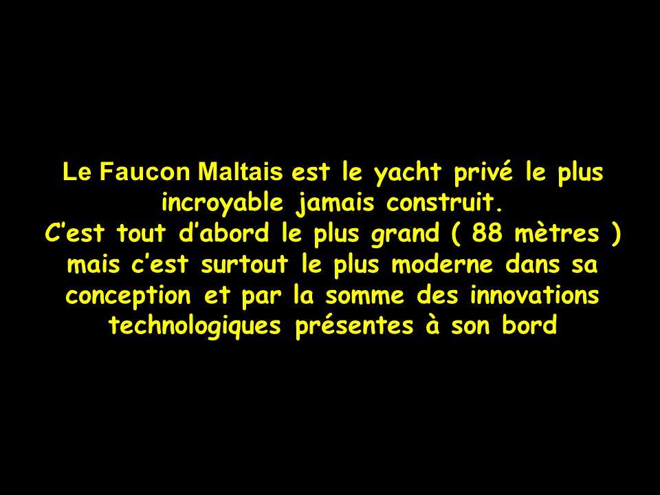 Le Faucon Maltais est le yacht privé le plus incroyable jamais construit.